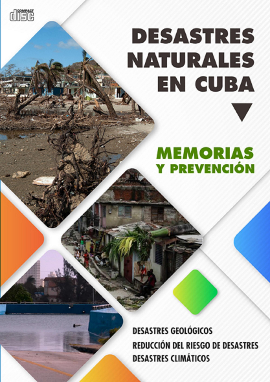 Desastres naturales en Cuba. Memorias y prevención