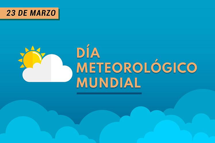 Agua, clima y tiempo centran Día Meteorológico Mundial