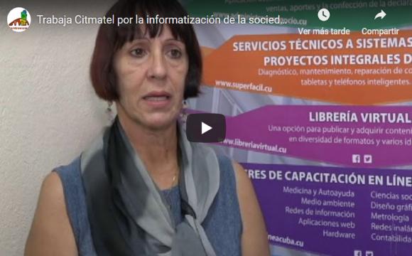 Trabaja Citmatel por el desarrollo e informatización de la sociedad a partir del comercio electrónico